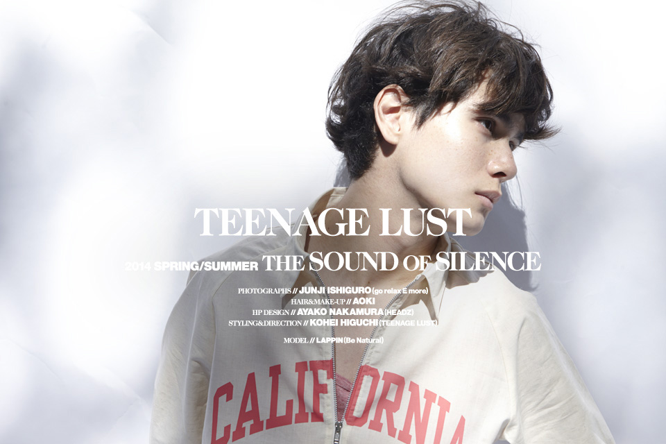 TEENAGE LUST 2014 SPRING/SUMMER THE SOUND of SILENCEY